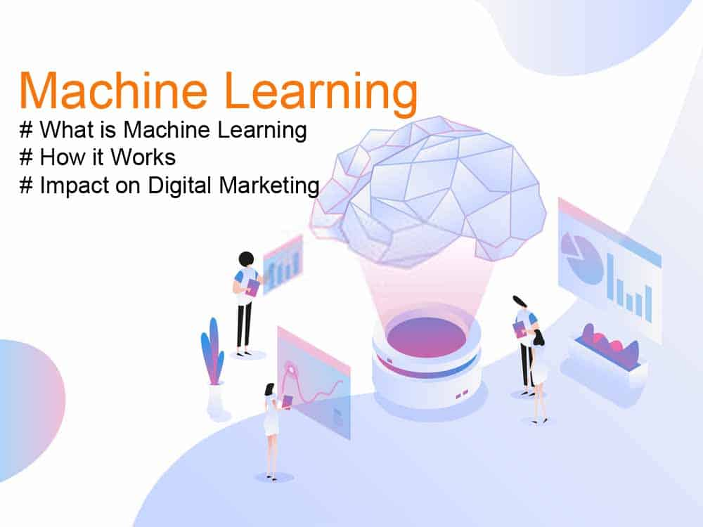 Machine Learning: What is it and what is its influence on digital marketing?
